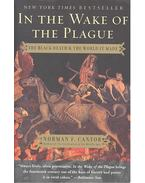 In the Wake of the Plague – The Black Death and the World it Made - CANTOR, NORMAN F