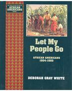 Let My People Go – African Americans 1804-1860 - GRAY WHITE, DEBORAH