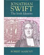Jonathan Swift – The Irish Identity - MAHONY, ROBERT