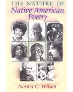 The Nature of Native American Poetry - WILSON, NORMA C.