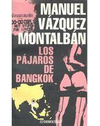 Los pájaros de Bangkok - Montalban,Manuel Vazquez