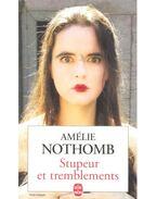 Stupeur et tremblements - Nothomb, Amélie