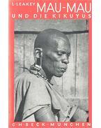 Mau-Mau und die Kikuyus - LEAKEY, L.S.B.