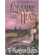 To Marry an Heiress - Heath, Lorraine