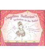 Angelina Ballerina's Invitation to the Ballet - HOLABIRD, KATHARINE – CRAIG, HELEN