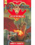 Shadowrung 1.: Lass ab von Drachen (Eredeti cím: Never Deal with a Dragon) - Charrette, Robert N.