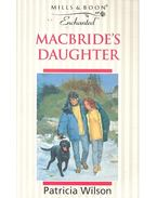 Macbride's Daughter - Wilson, Patricia