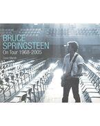 Bruce Springsteen On Tour 1968-2005 - MARSH, DAVE