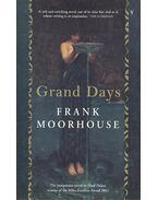 Grand Days - MOORHOUSE, FRANK