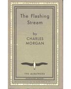The Flashing Stream - Morgan, Charles