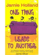 One Thing Leads to Another - HOLAND, JAMIE