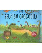 The Selfish Crocodile – With Audio CD - CHARLES, FAUSTIN – TERRY, MICHAEL