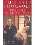 The Will to Knowledge - Foucault, Michel