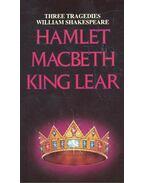 Three Tragedies: Hamlet – Macbeth – King Lear - SHAKESPEARE, WILIAM