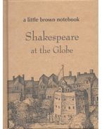 A Little Brown Notebook: Shakespeare at the Globe - BAIRD, DAVID