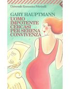 Uomo impotente cercasi per serena convivenza - Gaby Hauptmann