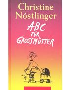 ABC für Grossmütter - NÖSTLINGE, CHRISTIANE
