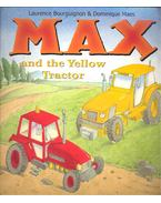 Max and the Yellow Tractor - BOURGUIGNON, LAURENCE – MAES, DOMINIQUE