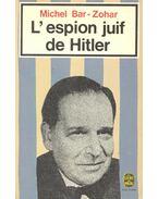 L'espion juif de Hitler - BAR-ZOHAR, MICHEL