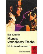 Kuss vor dem Tode (Eredeti cím: A Kiss Before Dying) - Ira Levin
