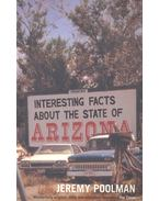 Interesting Facts About the State of Arizona - POOLMAN, JEREMY