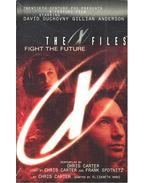 The X Files – Fight the Future - CARTER, CHRIS – HAND, ELIZABETH