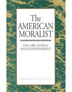 The American Moralist – On Law, Ethics and Government - ANASTAPLO, GEORGE