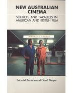New Australian Cinema – Sources and Parallels in American and British Film - McFARLAINE, BRIAN – MAYER, GEOFF