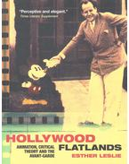 Hollywood Flatlands – Animation, Critical Theory and the Avant-Garde - LESLIE, ESTHER
