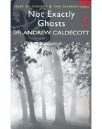Tales of Mystery and the Supernatural – Not Exactly Ghosts - CALDECOTT, ANDREW