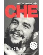 La vida por un mundo mejor – Che - O'DONNELL, PACHO