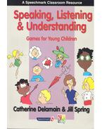 A Speechmark Classroom Resource – Speaking, Listening and Understanding – Games for Young Children - DELAMAIN, CATHERINE – SPRING, JILL