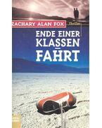 Ende einer Klassenfahrt - FOX, ZACHARY ALAN