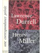 Une correspondance privée - DURRELL, LAWRENCE – MILLER, HENRY