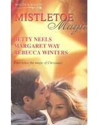 Mistletoe Magic - NEELS, BETTY – WAY, MARGARET – WINTERS, REBECCA