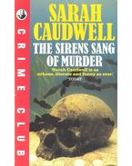 The Sirens Sang of Murder - CAUDWELL, SARAH