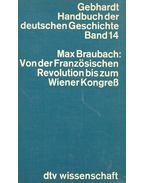 Gebhardt Handbuch der deutschen Geschichte 14 – Von der Französischen Revolution bis zum Wiener Kongress - BRAUBACH, MAX