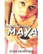 Looking for Maya - SRIVASTAVA, ATIMA