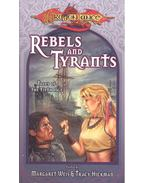 Rebel and Tyrants - WEIS, MARGARET – HICKMAN, TRACY