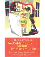 Im Kühlschrank brennt immer ein Licht - JANSSEN, HILLA