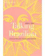 Talking Brazilian – A Brazilian Portuguese Pronunciation Workbook - PERINI, MARIO A.