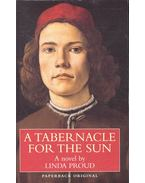 A Tabernacle for the Sun - PROUD, LINDA