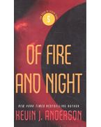 Of Fire and Night - Anderson, Kevin J.