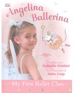 My First Ballet Class - HOLABIRD, KATHARINE – CRAIG, HELEN