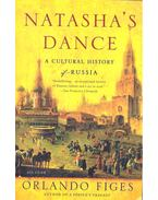 Natasha's Dance -  A Cultural History of Russia - FIGES, ORLANDO