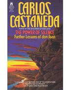 The Power of Silence – Further Lessons of Don Juan - Castaneda, Carlos