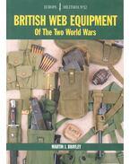 British Web Equipment of the Two World Wars - BRAYLEY, MARTIN J