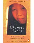 Chinese Lives – An Oral History of Contemporary China - XINXIN, ZHANG – YE, SANG
