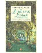The Starling Jungle – Colour and Scent in the Romantic Garden - LACEY, STEPHEN