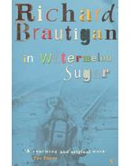 In Watermelon Sugar - Brautigan, Richard